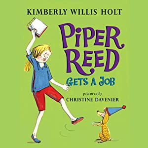 Piper Reed Gets a Job | [Kimberly Willis Holt]