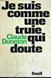 img - for Je suis comme une truie qui doute (French Edition) book / textbook / text book
