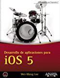 img - for Desarrollo de aplicaciones para iOS 5 / Beginning iOS 5 Applications Development (Spanish Edition) book / textbook / text book