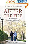 After the Fire: A True Story of Frien...