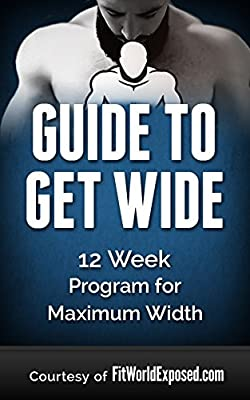 Guide to Get Wide: 12 Week Program for Maximum Width