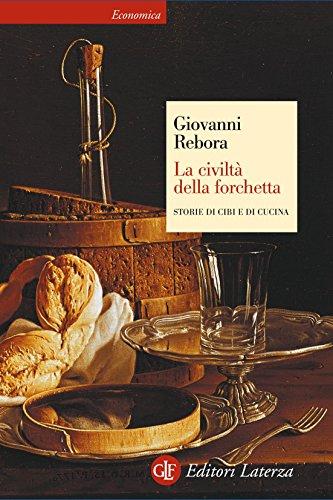 La civiltà della forchetta Storie di cibi e di cucina eBook Laterza PDF