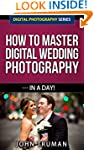 How To Master Digital Wedding Photogr...