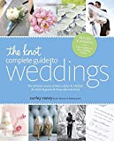 img - for The Knot Complete Guide to Weddings: The Ultimate Source of Ideas, Advice, and Relief for the Bride and Groom and Those Who Love Them book / textbook / text book