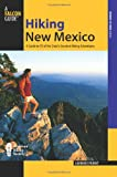 Hiking New Mexico: A Guide To 95 Of The States Greatest Hiking Adventures (State Hiking Guides Series)