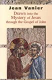 Image of Drawn Into the Mystery of Jesus Through the Gospel of John