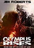 Olympus Rises (The Code of War Book 1) by Jim Roberts