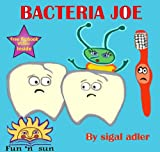 "Childrens Book :"" Bacteria Joe"" Free gift, Teach  kid to brush his teeth! Rhymes book Series for beginners readers ( Age 2-6 ) (Happy Healthy child Collection) ... Bedtime stories Childrens Books Collection)"