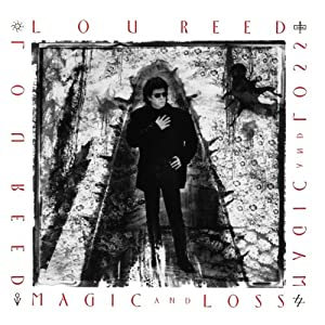 Lou Reed『Magic & Loss』
