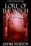 Lore of Witch World (Witch World Series) by Andre Norton