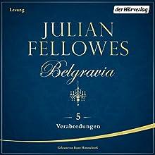 Verabredungen (Belgravia 5) Hörbuch von Julian Fellowes Gesprochen von: Beate Himmelstoß