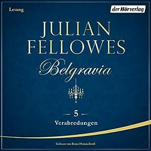 Verabredungen (Belgravia 5) Hörbuch