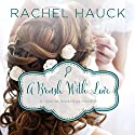 A Brush with Love: A January Wedding Story Audiobook by Rachel Hauck Narrated by Amber Quick
