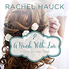 A Brush with Love: A January Wedding Story (       UNABRIDGED) by Rachel Hauck Narrated by Amber Quick