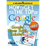 How To Get to the Top of Google - The Plain English Guide to SEO (including Penguin 2.1, Panda and EMD updates) (Online Marketing Guides from Exposure Ninja) ~ Tim Kitchen