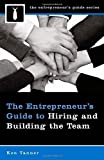 img - for The Entrepreneur's Guide to Hiring and Building the Team by Tanner Ken (2008-01-30) Hardcover book / textbook / text book