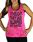 I Thought You Said Slurpees Not Burpees Burnout Tank Top Hot Pink X-Large