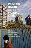 img - for Women's Health and the World's Cities (The City in the Twenty-First Century) book / textbook / text book