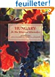Hungary: Its Fine wines and Winemaker...