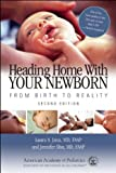 img - for Heading Home With Your Newborn: From Birth to Reality [Paperback] [2010] (Author) Laura A. Jana, Jennifer Shu book / textbook / text book