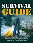 Survival Guide: Beginners Bushcraft P...