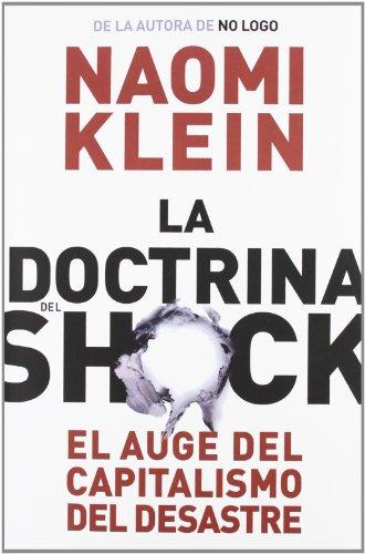 La doctrina del shock. El auge del capitalismo del desastre (Estado Y Sociedad/ State and Society) (Spanish Edition)