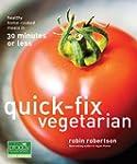 Quick-Fix Vegetarian: Healthy Home-Co...