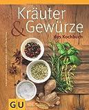 Kräuter & Gewürze - Das Kochbuch (GU Themenkochbuch)