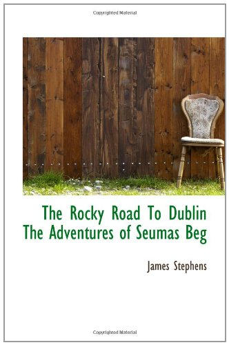 The Rocky Road To Dublin The Adventures of Seumas Beg