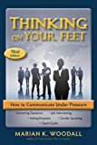 Thinking On Your Feet: How To Communicate Under Pressure