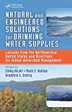 img - for Natural and Engineered Solutions for Drinking Water Supplies: Lessons from the Northeastern United States and Directions for Global Watershed Management book / textbook / text book