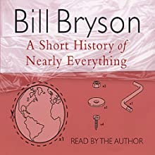A Short History of Nearly Everything Audiobook by Bill Bryson Narrated by Bill Bryson