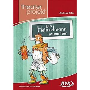 """Theaterprojekt """"Ein Heinzelmann muss her"""""""