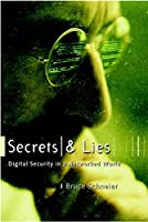 Secrets and Lies : Digital Security in a Networked World