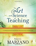 The Art and Science of Teaching: A Comprehensive Framework for Effective Instruction