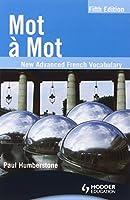 Mot a Mot Fifth Edition: New Advanced French Vocabulary
