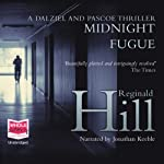 Midnight Fugue (       UNABRIDGED) by Reginald Hill Narrated by Jonathan Keeble