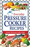 Everyday Pressure Cooker Recipes