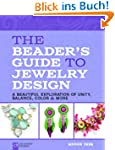 The Beader's Guide to Jewelry Design:...