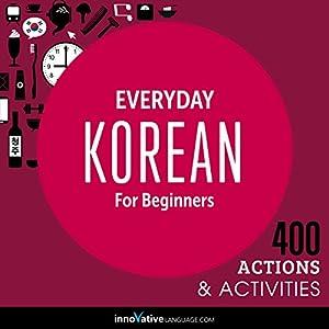 Everyday Korean for Beginners - 400 Actions & Activities Audiobook