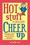 Hot Stuff to Help Kids Cheer Up: The...