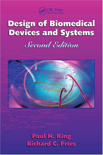 Design of Biomedical Devices and Systems, Second Edition