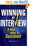 Winning At Interview: A New Way To Su...