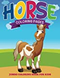 Horse Coloring Pages: Jumbo Coloring Book For Kids