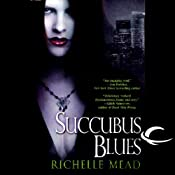 Succubus Blues: Georgina Kincaid, Book 1 | Richelle Mead