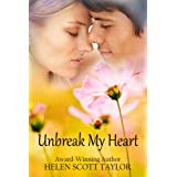 Unbreak My Heart (Childhood Sweethearts Reunited)by Helen Scott Taylor