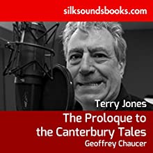 The Prologue to the Canterbury Tales (       UNABRIDGED) by Geoffrey Chaucer Narrated by Terry Jones