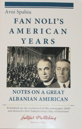 Avni Spahiu Fan Noli's American Years -Notes on a Great Albanian American (Fan Noli compare prices)