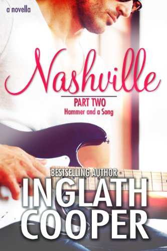 Nashville - Part Two - Hammer and a Song by Inglath Cooper