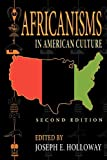 Africanisms in American Culture (Blacks in the Diaspora)